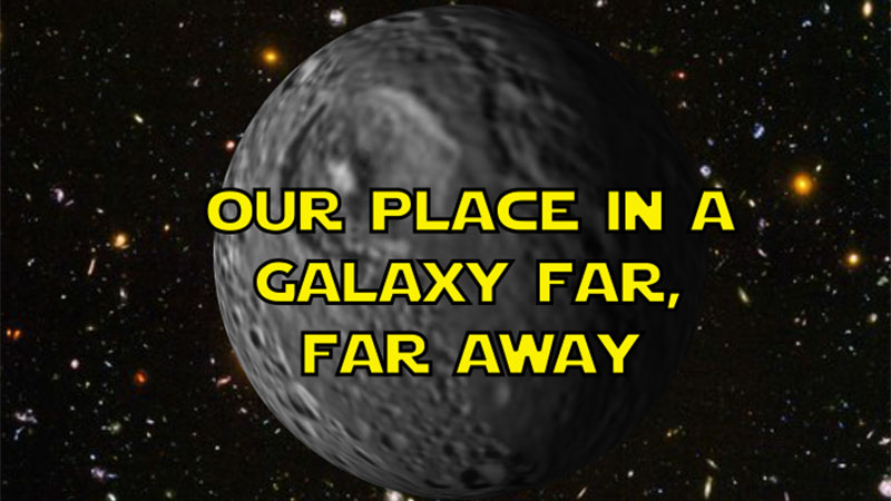 Our-Place-in-a-Galaxy-Far-Far-Away-square